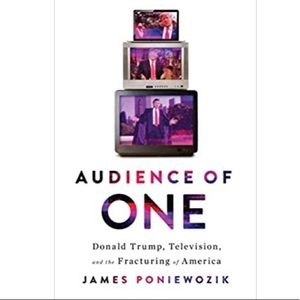 Audience of One by James Poniewozik